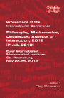 Proceedings of the International Conference Philosophy, Mathematics, Linguistics: Aspects of Interaction, 2012 (PhML-2012)