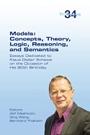 Models: Concepts, Theory, Logic, Reasoning and Semantics